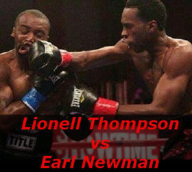 Видео боя Лайонелл Томпсон – Эрл Ньюмен – Lionell Thompson vs Earl Newman