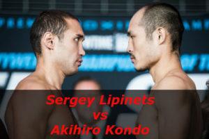 Fight Sergey Lipinets vs Akihiro Kondo