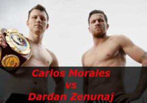 Бой Карлос Моралес против Дардан Зенунай