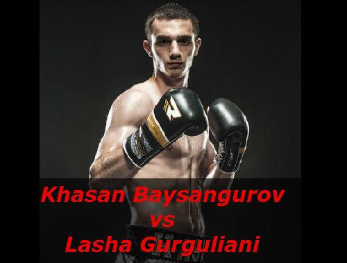 Бой Хасан Байсангуров против Лаша Гургулиани