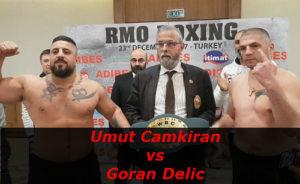 Fight Umut Camkiran vs Goran Delic