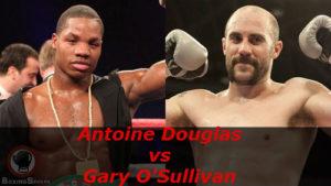 Fight Antoine Douglas vs Gary O'Sullivan