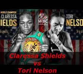 Бой Кларесса Шилдс против Тори Нельсон – Claressa Shields vs Tori Nelson