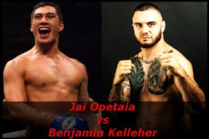 Fight Jai Opetaia vs Benjamin Kelleher