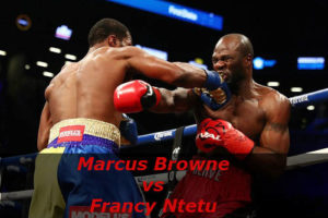 Fight Marcus Browne vs Francy Ntetu