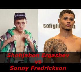 Видео боя Шохьяхон Эргашев – Сонни Фредриксон – Shohjahon Ergashev vs Sonny Fredrickson