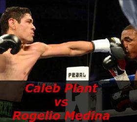 Видео поединка Калеб Плант vs Роджелио Медина — Caleb Plant vs Rogelio Medina