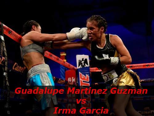 Бой Гуадалупе Мартинес Гузман против Ирма Гарсия