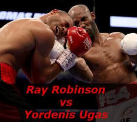 Видео поединка Рэй Робинсон vs Йорденис Угас — Ray Robinson vs Yordenis Ugas