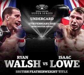 Видео поединка Райан Уолш vs Исаак Лоу — Ryan Walsh vs Isaac Lowe