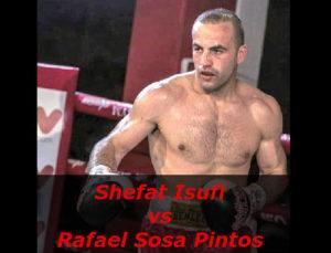 Бой Шефат Исуфи против Рафаэль Соса Пинтос