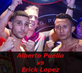 Видео поединка Альберто Пуелло — Эрик Лопес — Alberto Puello vs Erick Lopez