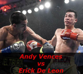 Видео поединка Энди Ванс — Эрик Де Леон — Andy Vences vs Erick De Leon