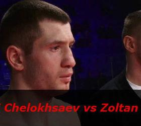 Видео поединка Георгий Челохсаев — Золтана Сабо — Georgi Chelokhsaev vs Zoltan Szabo
