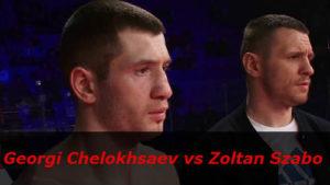 Бой Георгий Челохсаев против Золтана Сабо
