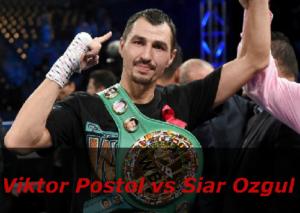 Бой Виктор Постол против Сиар Озгул - Viktor Postol vs Siar Ozgul