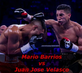 Видео боя Марио Барриос — Хуан Хосе Веласко