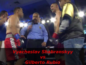 Видео боя Вячеслав Шабранский - Жилберто Рубио