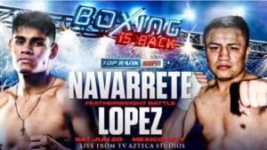 Full fight video Emanuel Navarrete vs. Uriel Lopez