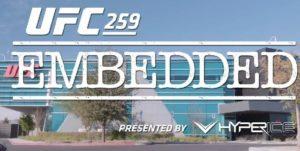 UFC 259: Embedded - Эпизод 1