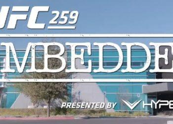 UFC 259: Embedded — Эпизод 1